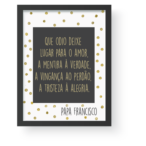 Quadro Frase Papa Francisco Decoremos